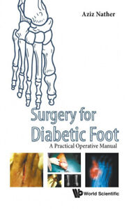 Surgery for the Diabetic Foot: A Practical Operative Manual by Aziz Nather