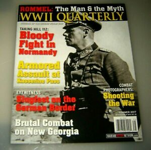 WWII Quarterly Summer 2017 Bloody Fight In Normandy  - Rommel The Man & The Myth