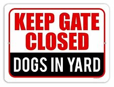 Dog Sign, Keep Gate Closed Dogs in Yard 9 inch by 12 inch Tin Sign