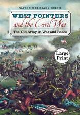 Civil War America: West Pointers and the Civil War : The Old Army in War and.