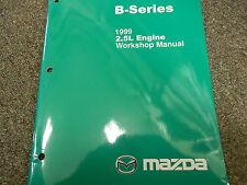 1999 Mazda B-Series 2.5L Engine Truck Service Repair Shop Manual FACTORY OEM 99