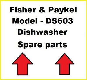 Fisher & Paykel DS603 - Dishwasher Spare parts