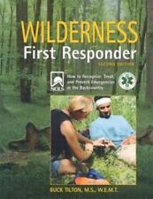 Wilderness First Responder : How to Recognize, Treat, and Prevent Emergencies in