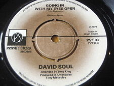"DAVID SOUL - GOING IN WITH MY EYES OPEN     7"" VINYL"