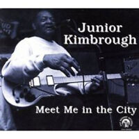 Junior Kimbrough - Meet Me IN The City Neuf CD