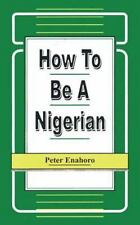 How to Be a Nigerian (Paperback or Softback)