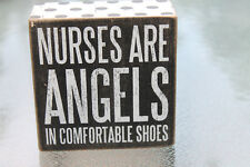"Primitives by Kathy Wooden Box Sign ""Nurses Are Angels In Comfortable Shoes"""