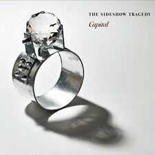The Sideshow Tragedy - Capital (2015)  CD  NEW/SEALED  SPEEDYPOST