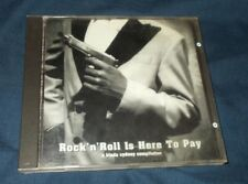 ROCK 'N' ROLL IS HERE TO PAY CD VGC VARIOUS GERLING FRONT END LOADER PHLEGM PURR