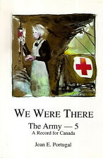 PORTUGAL, Jean E. – WE WERE THERE. The Army – Volume 5.