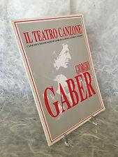 GIORGIO GABER IN TEATRO CANZONE MONOLOGHI DI GABER E LUPORINI 1991 LIBRO