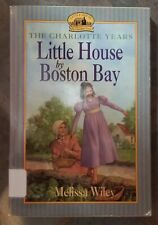 Little House Series: The Charlotte Years: Little House by Boston Bay 1999.