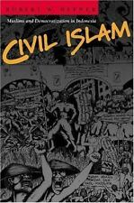 Civil Islam: Muslims and Democratization in Indonesia Princeton Studies in Musl