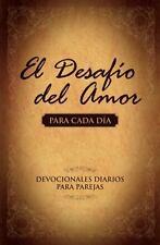 El Desafo del Amor para Cada Da: Devocionales Diarios para Parejas Spanish Edit