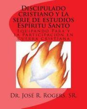 Discipulado cristiano y la serie de estudios Espíritu Santo : Equipando para...