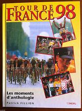 Livre - TOUR DE FRANCE 98 - Les Moments d'Anthologie - Patrick Fillion