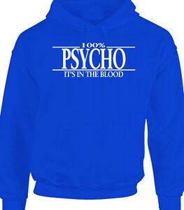 Psycho Mens Hoody Hoodie - 100% Psycho Halloween Goth Emo
