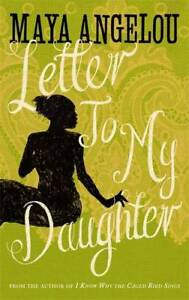 Letter To My Daughter, Angelou, Dr Maya, New