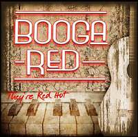 """CD: Booga Red - """"They're Red Hot"""". The Blues Roots Of Rock'n'Roll!"""