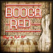 "CD: Booga Red - ""They're Red Hot"". The Blues Roots Of Rock'n'Roll!"
