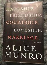 Hateship, Friendship, Courtship, Loveship, Marriage: Stories BY: Alice Munro