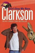 Dont Stop Me Now: Clarkson, Jeremy Clarkson, Used; Good Book