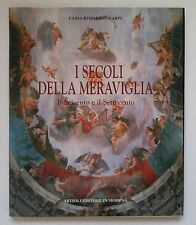 I SECOLI DELLA MERAVIGLIA IL SEICENTO E IL SETTECENTO-ARTIOLI 1998-L2490