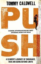 The Push: A Climber's Journey by Tommy Caldwell