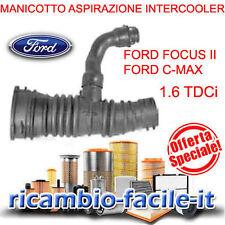 MANICOTTO TUBO ASPIRAZIONE INTERCOOLER FORD FOCUS II C-MAX 1600 TDCI