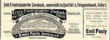 Emil Pauly Homburg v.d.H. ZWIEBACK - FABRIK Historische Reklame von 1908
