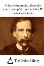 Noites de Insomnia, Offerecidas a Quem Não Póde Dormir Libra IV by Camilo...