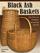 Black Ash Baskets: Tips, Tools, & Techniques for Learning the Craft by Kline,…