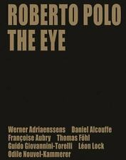 Roberto Polo: The Eye, Lock, Leon, Adriaenssens, Werner, Aubry, Francoise, Fohl,