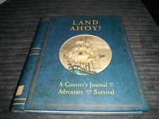 LAND AHOY A CONVICT'S JOURNAL OF ADVENTURE AND SURVIVAL POP UP BILLY CROCKER
