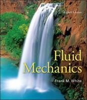 Fluid Mechanics by Frank M. White (2015, Hardcover) 8th Edition
