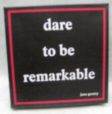 Inspirational wall art plaque/sign DARE TO BE REMARKABLE