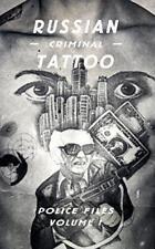 Russian Criminal Tattoo: Police Files Volume I: 1 by Arkady Bronnikov, NEW Book,