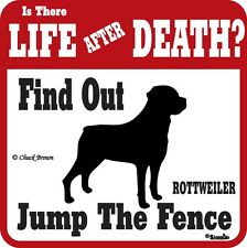 Rottweiler Life After Death Funny Warning Dog Sign