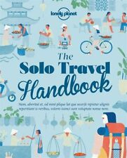 Lonely Planet: THE SOLO TRAVEL HANDBOOK : PRACTICAL TIPS AND INSPIRATION FOR A S