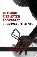 Is There Life after Football? : Surviving the NFL by Jr., George E. Koonce,...