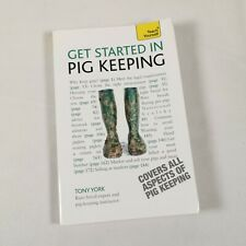 Get Started In Pig Keeping: Teach Yourself [Paperback] York, Tony | Farming