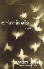CRIMINALS by Margot Livesey : WH3-U12 : PB 695 : LIMITED STOCK : ULN (AP)