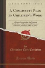 A Community Plan in Children's Work: A Report Presented at the National Conferen