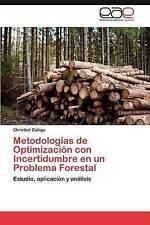 Metodologías de Optimización con Incertidumbre en un Problema Forestal: Estudio,