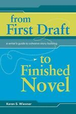 From First Draft To Finished Novel: A Writer's Guide To Cohesive Story Building,