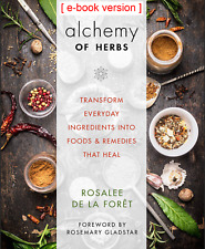 Alchemy of Herbs [Digital Book]: Transform Everyday Ingredients into Foods an...