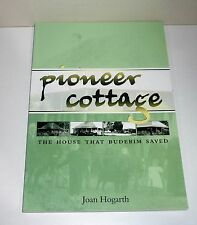 PIONEER COTTAGE THE HOUSE THAT BUDERIM SAVED BY JOAN HOGARTH