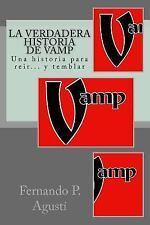 La Verdadera Historia de Vamp by Fernando P. Agustí (2015, Paperback)