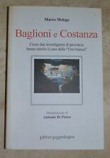 PIETRO , MARCO MELEGA - BAGLIONI E COSTANZA STORIA INVESTIGATORI CASO BIANCA(OB)