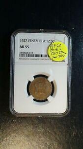 1927 Venezuela 12.5 Centesimos NGC AU55 12.5C Coin PRICED TO SELL QUICKLY!